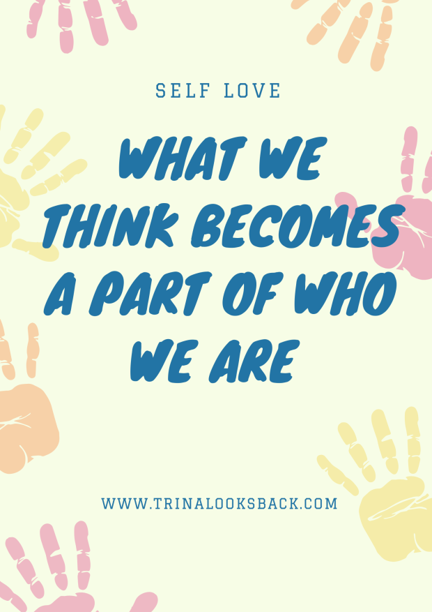what we Think becomes a part of who we are 1